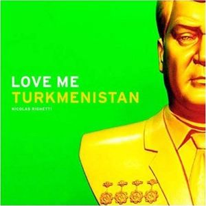 "From the book, ""Love Me Turkmenistan"" © 2008 Nicolas Righetti"