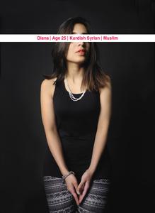 Diana, Age: 25, Occupation: English literature student, Nationality: Kurdish Syrian, Religion: Muslim