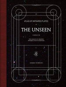 """The Unseen – An Atlas of Infrared Plates"""