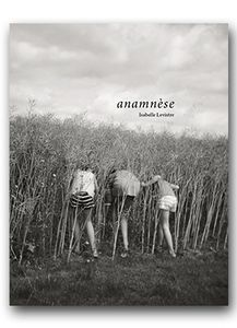 "the book of ""anamnèse"" series is coming the 17 of November. Monographie, black and white photo.http://glc-editions.com/livres/anamnese-isabelle-levistre"