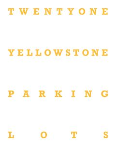 """Twentyone Yellowstone Parking Lots"" front cover © 2013, Lewis Koch"